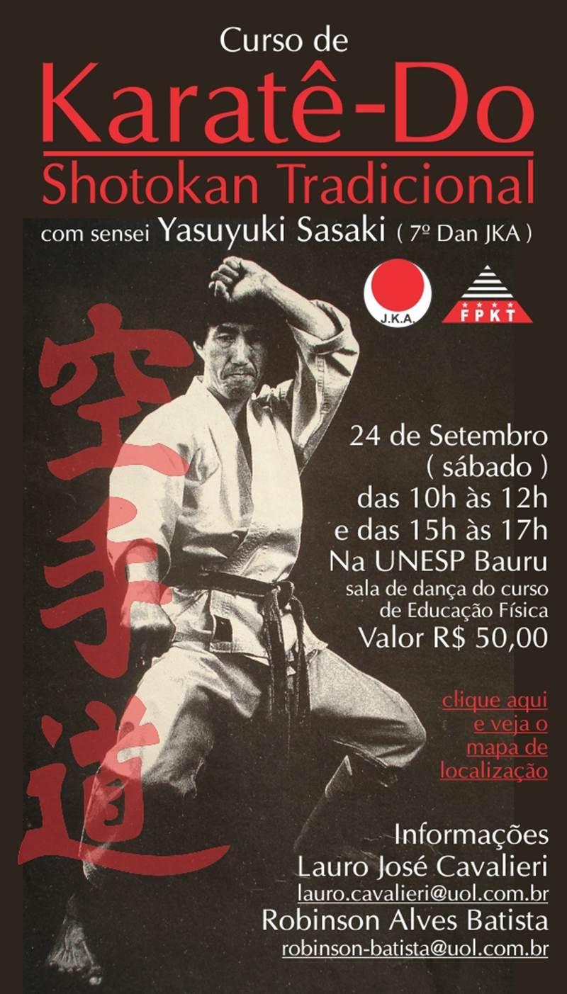 6bf9b2de3e Curso de Karatê-Do Shotokan Tradicional com Sensei Yasuyuki Sasaki Local   UNESP Bauru- SP Data  24 09 2011